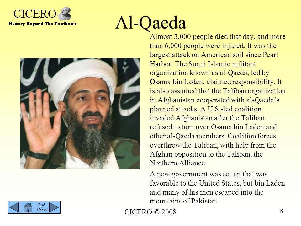 CICERO © 2008 9 Iraq and Al-Qaeda The reasoning for invading Iraq as a response to the September 11 attacks has been highly debated.