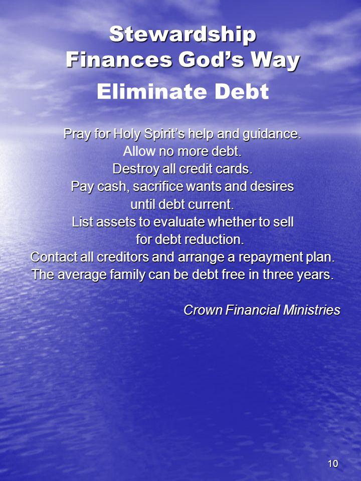 10 Stewardship Finances God's Way Stewardship Finances God's Way Eliminate Debt Pray for Holy Spirit's help and guidance.