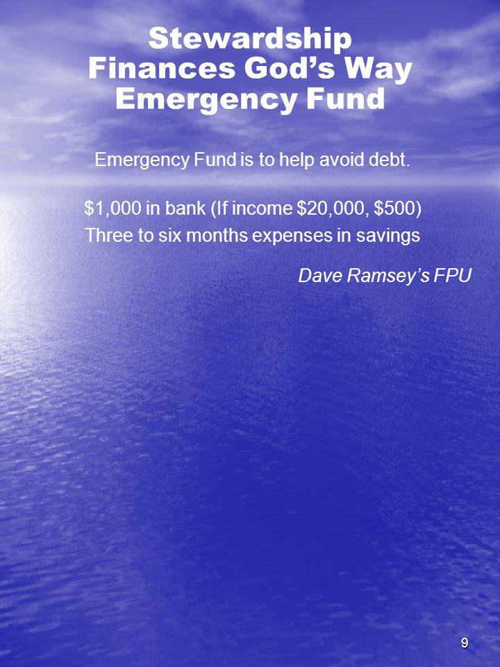 9 Stewardship Finances God's Way Emergency Fund Emergency Fund is to help avoid debt.
