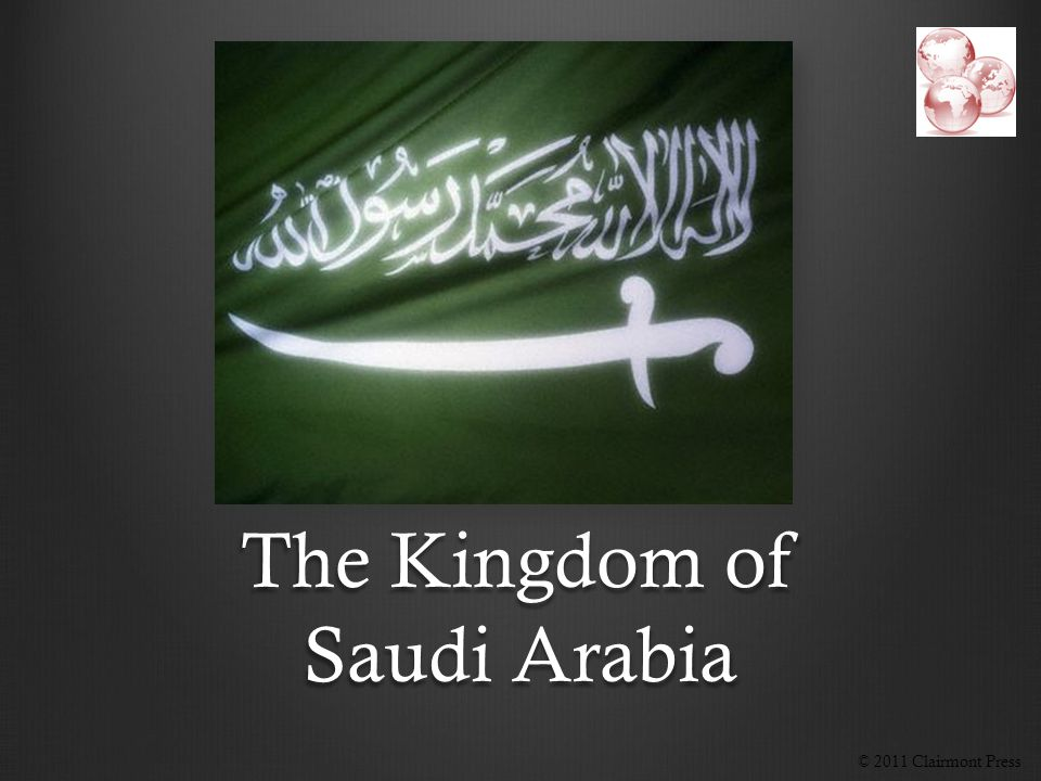 The Kingdom of Saudi Arabia © 2011 Clairmont Press