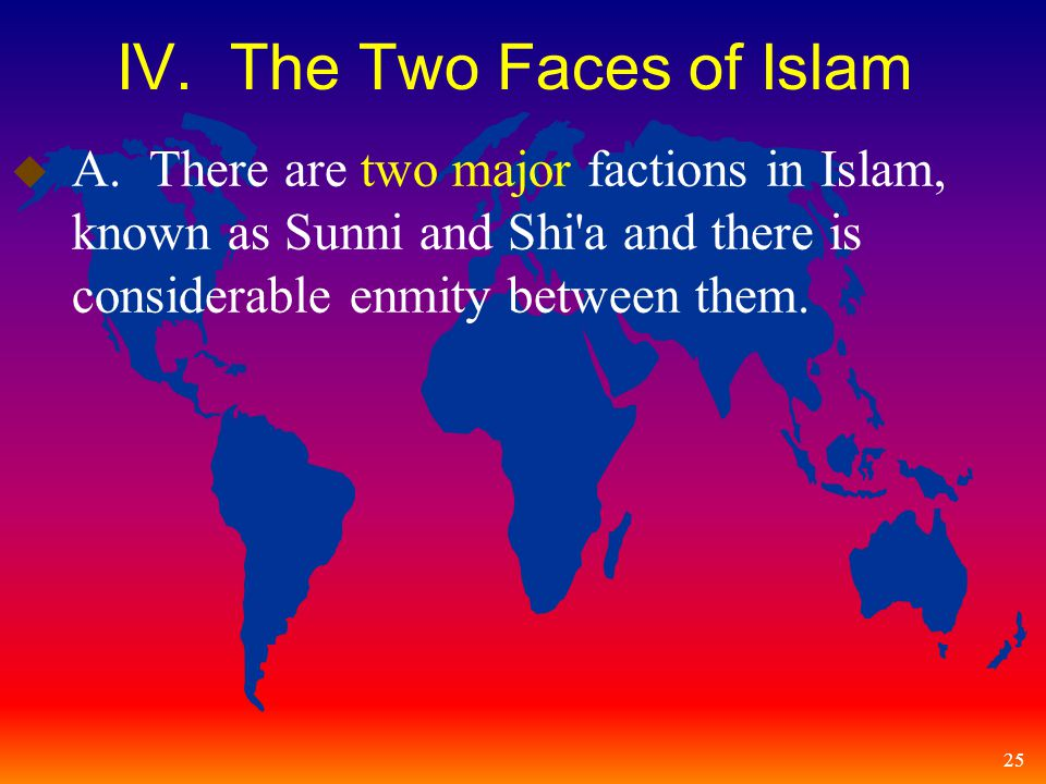 25 IV. The Two Faces of Islam u A.