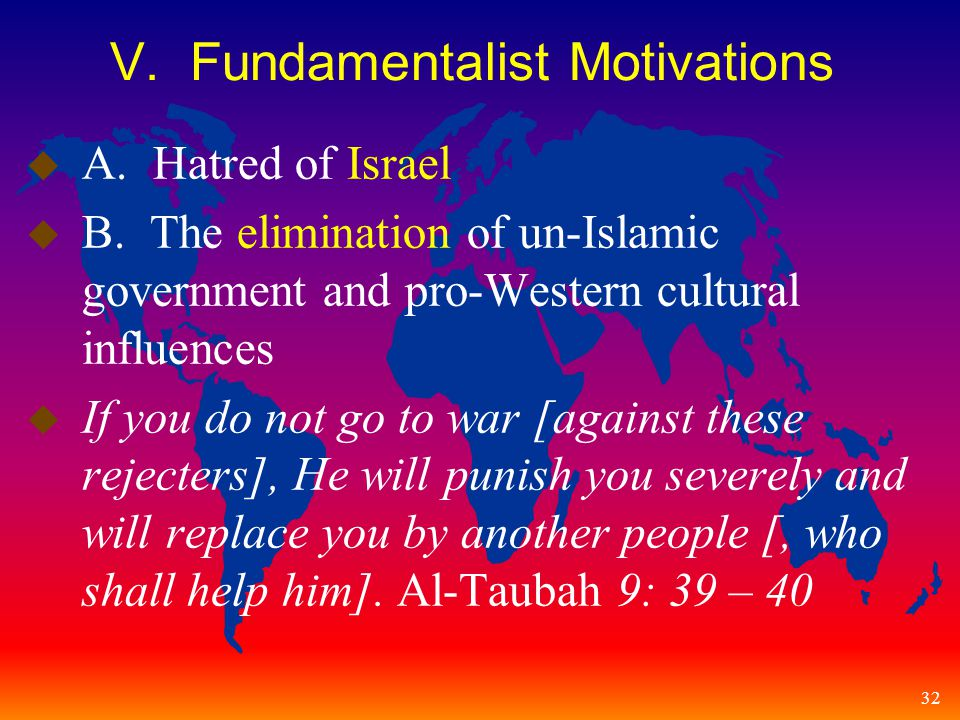 32 V. Fundamentalist Motivations u A. Hatred of Israel u B.