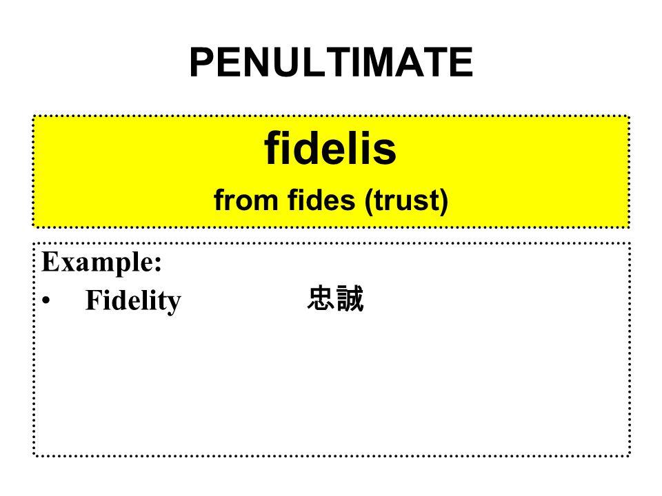 PENULTIMATE heredis from heres (heir) Example: Heir 繼承者 Heredity 遺傳 Inheritance 繼承權 / 遺產