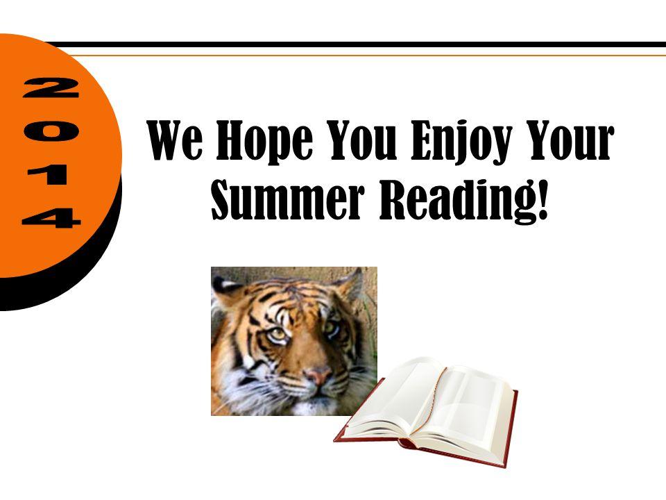 We Hope You Enjoy Your Summer Reading!