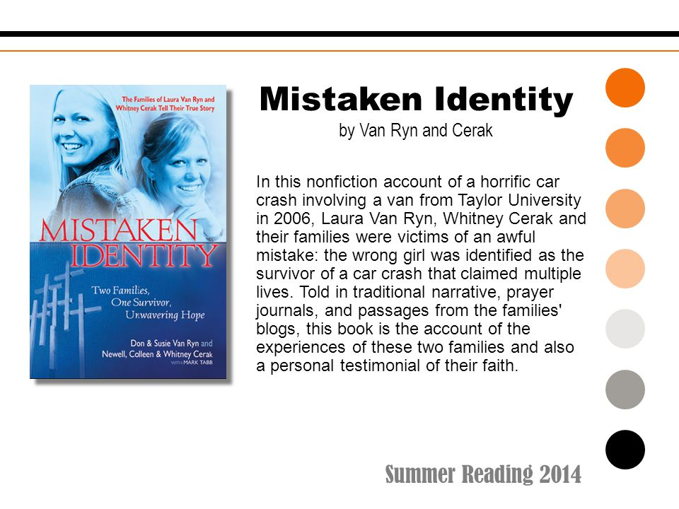 Summer Reading 2014 In this nonfiction account of a horrific car crash involving a van from Taylor University in 2006, Laura Van Ryn, Whitney Cerak an
