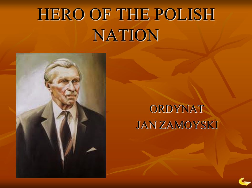 HERO OF THE POLISH NATION ORDYNAT JAN ZAMOYSKI