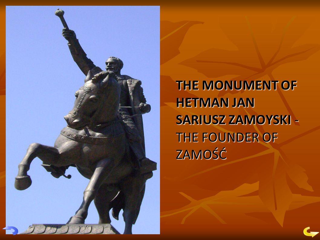 THE MONUMENT OF HETMAN JAN SARIUSZ ZAMOYSKI - THE FOUNDER OF ZAMOŚĆ