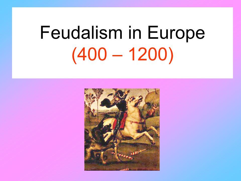 Feudalism in Europe (400 – 1200)