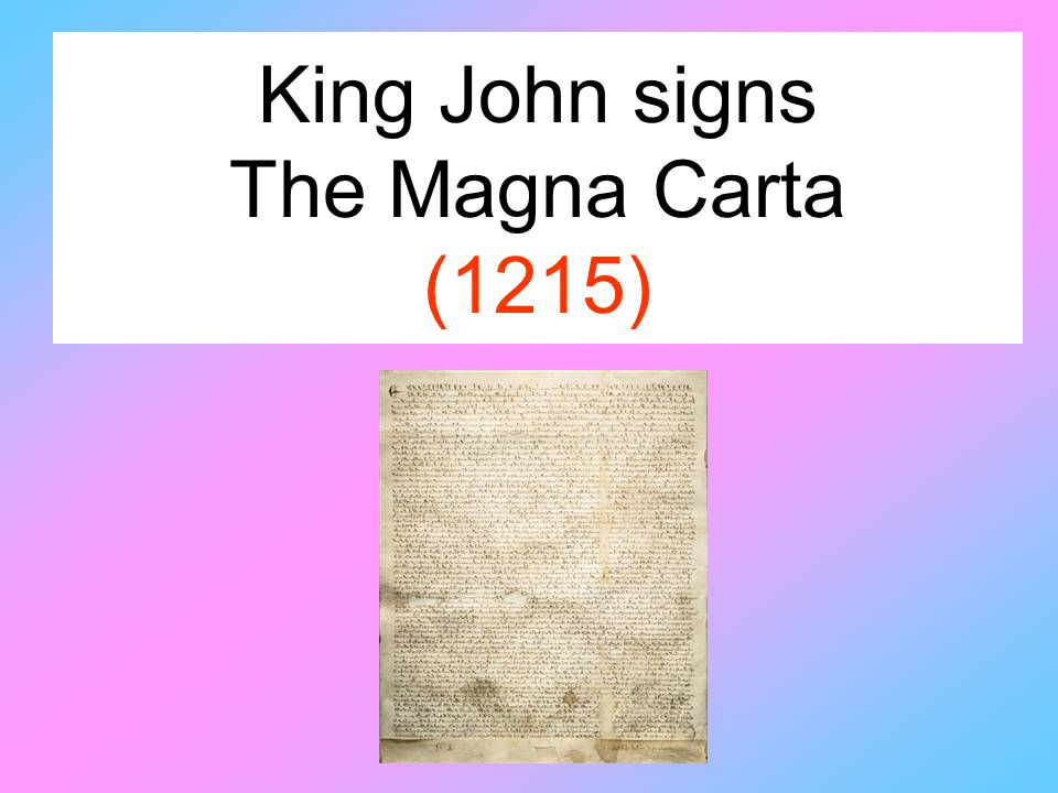 King John signs The Magna Carta (1215)
