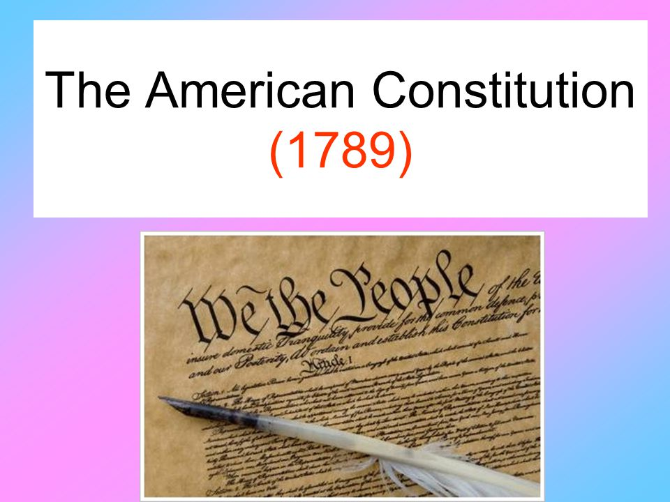 The American Constitution (1789)