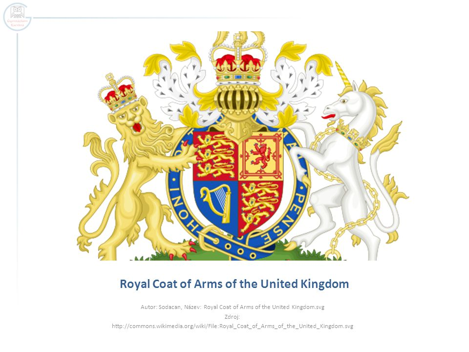 Royal Coat of Arms of the United Kingdom Autor: Sodacan, Název: Royal Coat of Arms of the United Kingdom.svg Zdroj: http://commons.wikimedia.org/wiki/File:Royal_Coat_of_Arms_of_the_United_Kingdom.svg