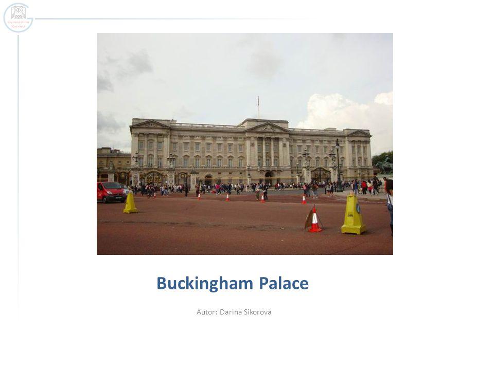 Buckingham Palace Autor: Darina Sikorová