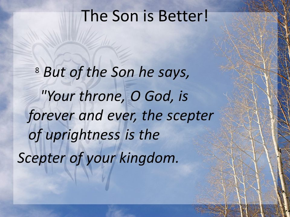 The Son is Better.