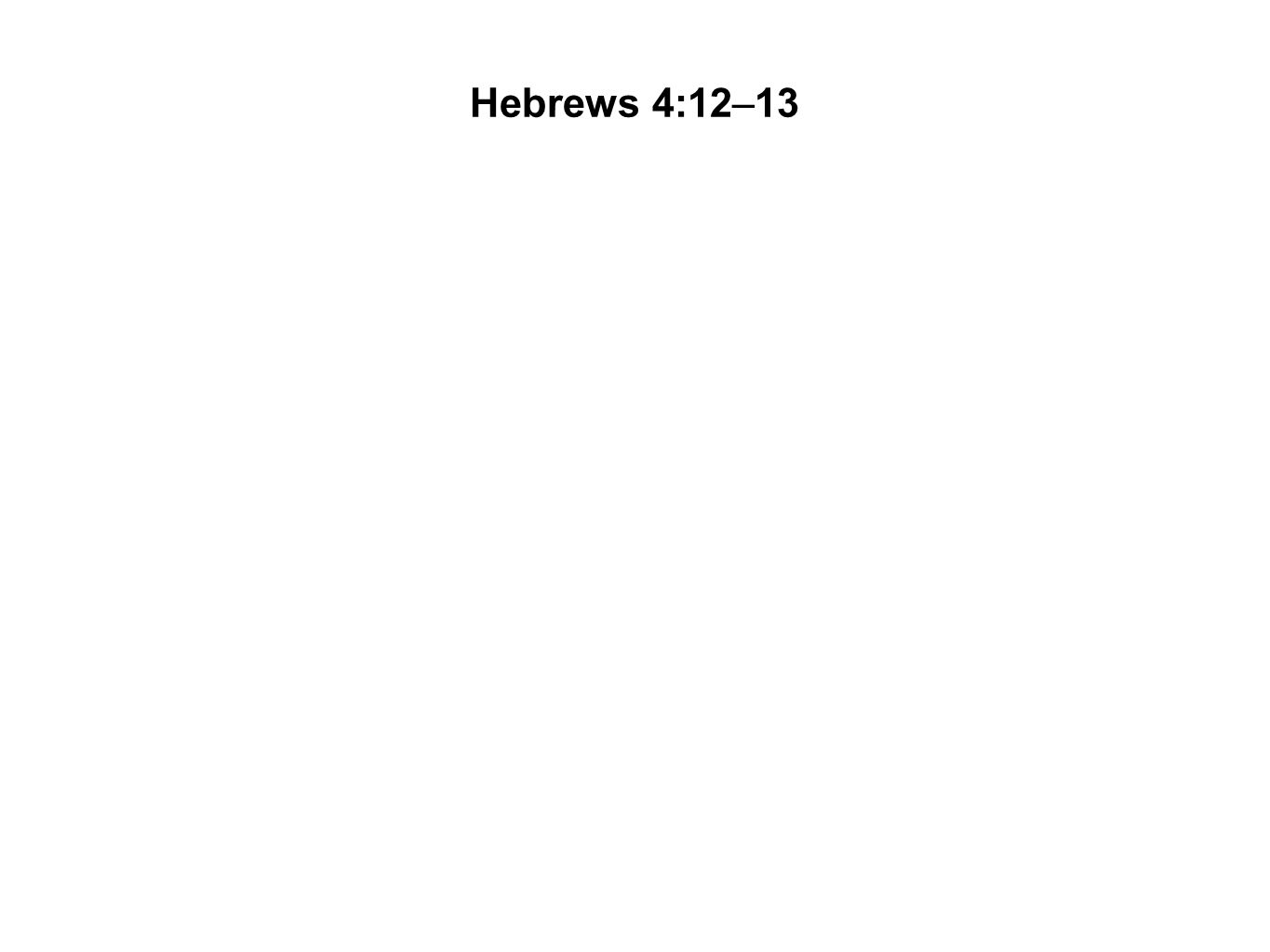 Hebrews 4:12–13