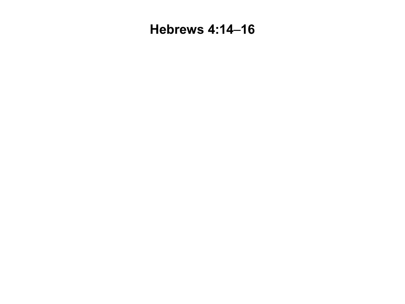 Hebrews 4:14–16