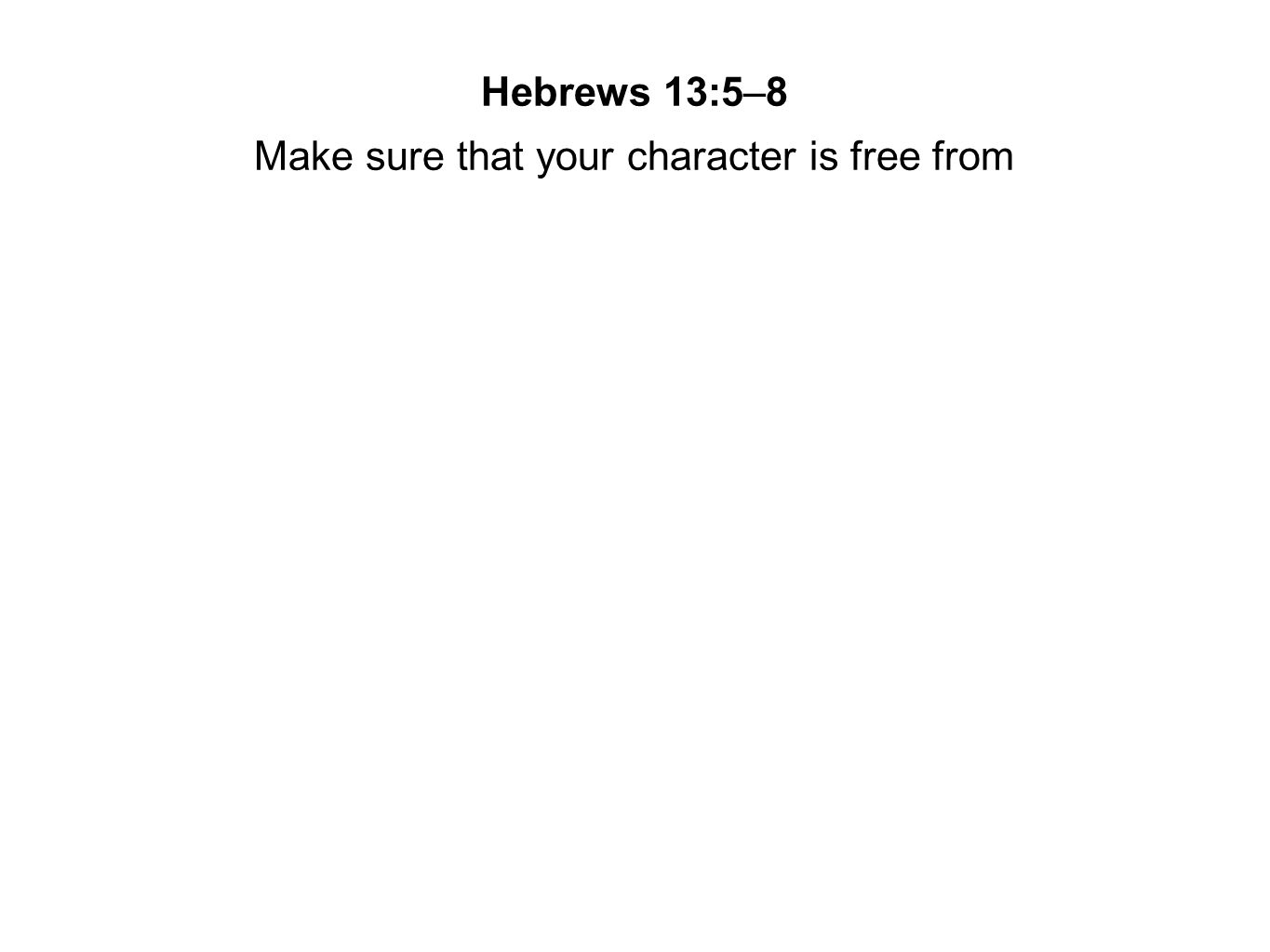 Make sure that your character is free from
