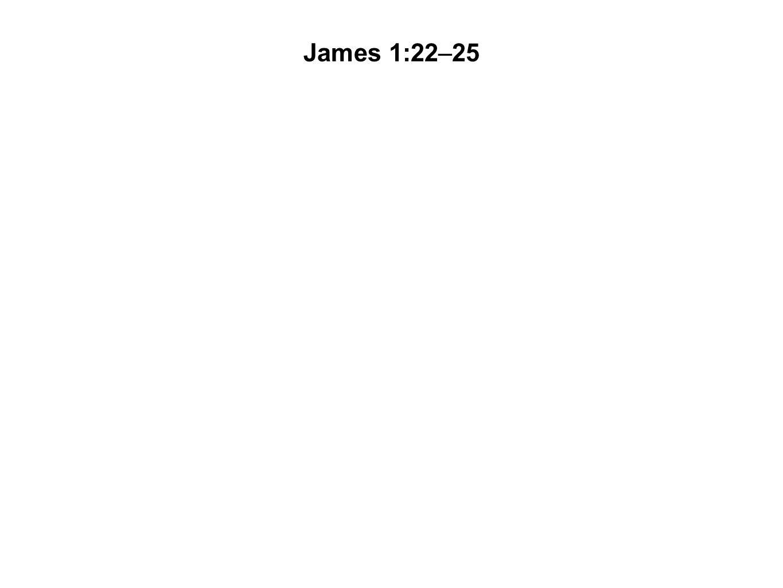James 1:22–25