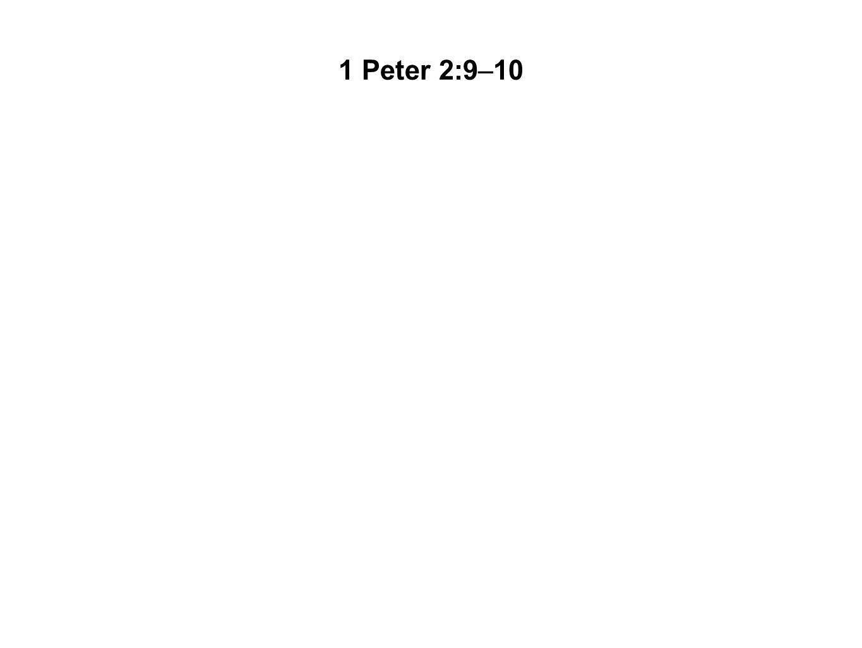 1 Peter 2:9–10