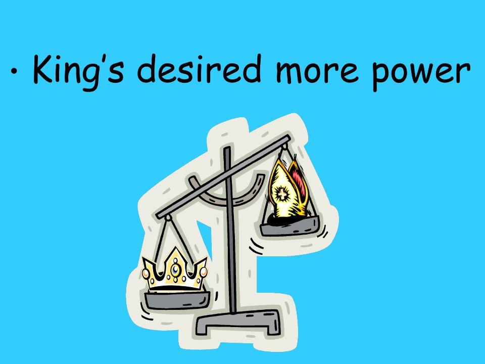 King's desired more power