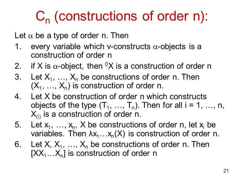 21 C n (constructions of order n): Let  be a type of order n.