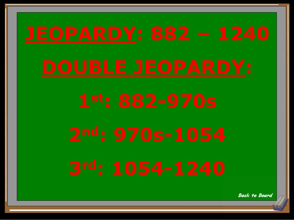 The Kievan Rus can be divided into 3 periods: JEOPARDY: List the dates which bookend the period DOUBLE JEOPARDY: List dates for each of the three peri