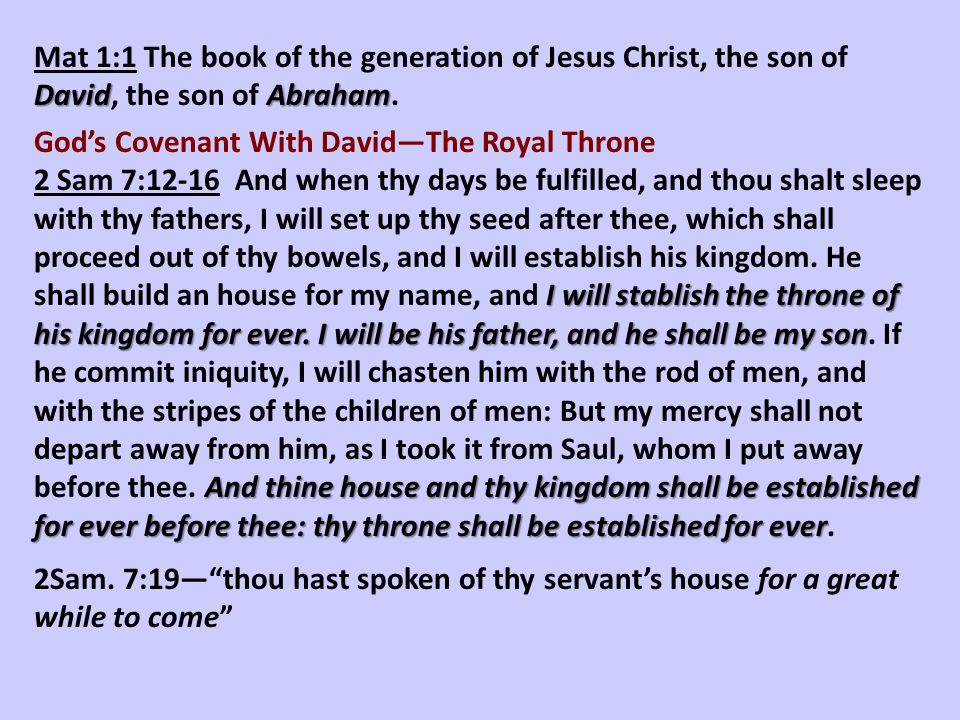 DavidAbraham Mat 1:1 The book of the generation of Jesus Christ, the son of David, the son of Abraham. God's Covenant With David—The Royal Throne I wi
