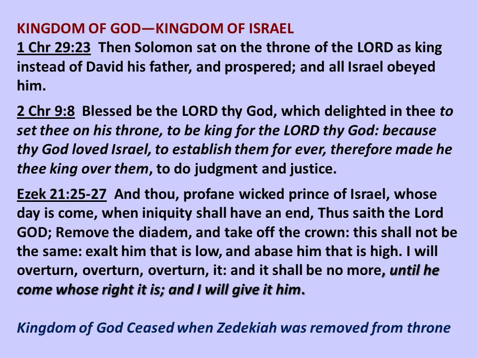 KINGDOM OF GOD—KINGDOM OF ISRAEL 1 Chr 29:23 Then Solomon sat on the throne of the LORD as king instead of David his father, and prospered; and all Is