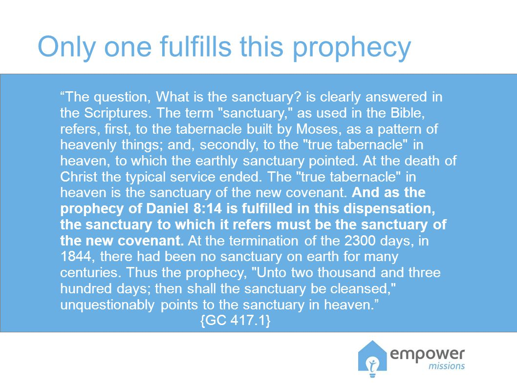 Only one fulfills this prophecy The question, What is the sanctuary.