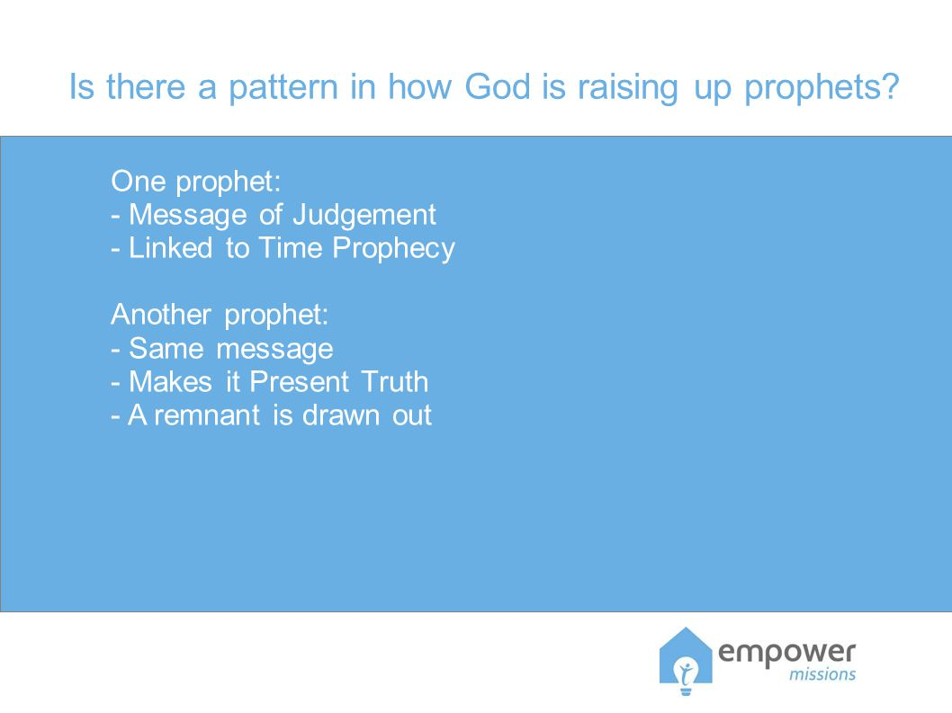 Is there a pattern in how God is raising up prophets.