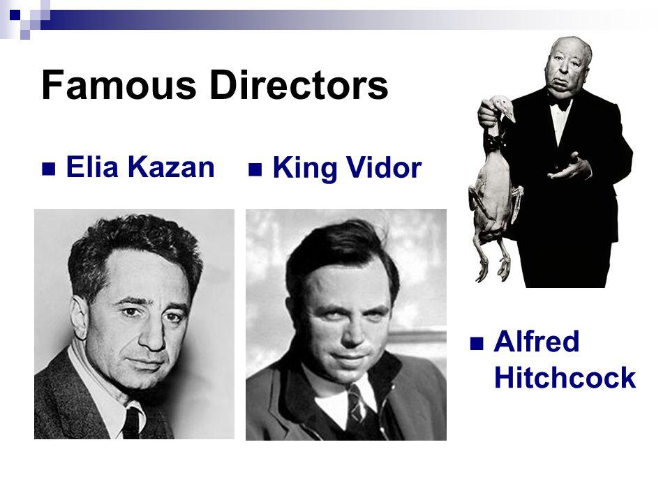 Famous Directors Elia Kazan King Vidor Alfred Hitchcock