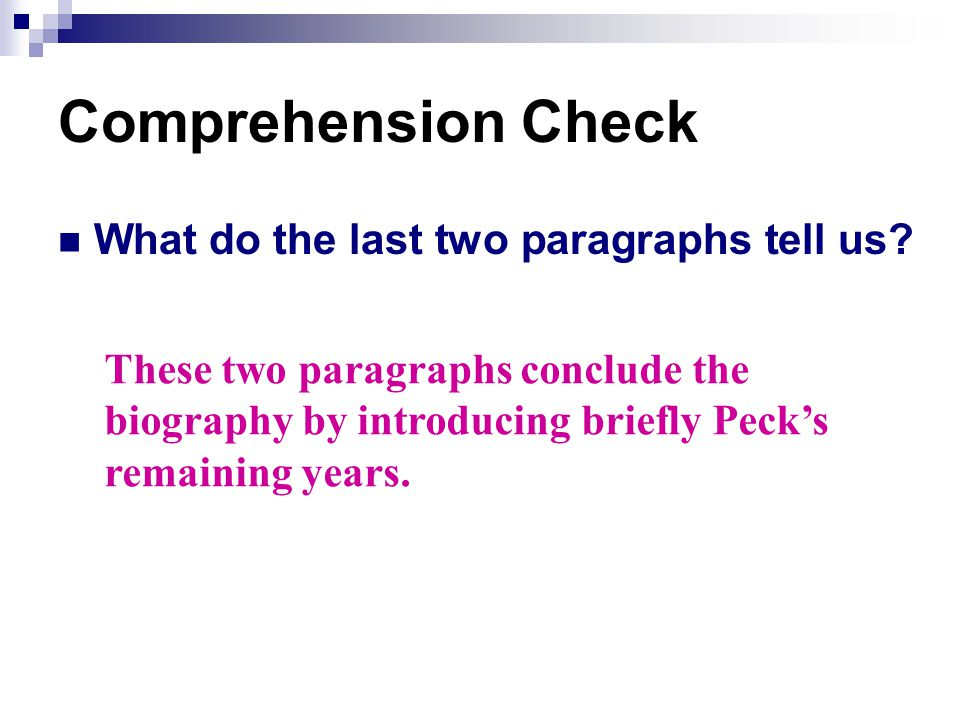 Comprehension Check What do the last two paragraphs tell us.