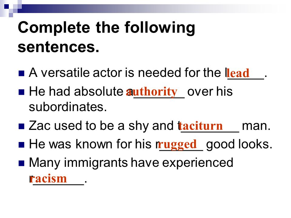 Complete the following sentences. A versatile actor is needed for the l_____.