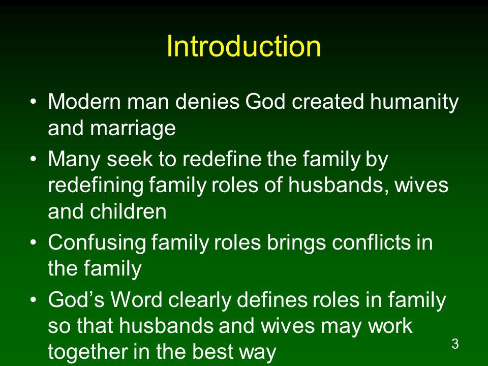 34 Husbands and Fathers 1.Loving head of his wife 2.Honor his wife 3.Provide for his family 4.Love teach and discipline his children 5.Love and forgive children who turn back to the Lord