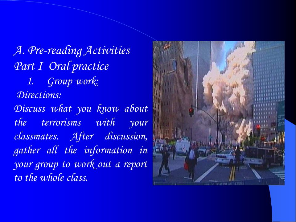 Suggested Answers Terrorism ----refers to the use of violence, or the threat of violence, to create a climate of feast in a given population.