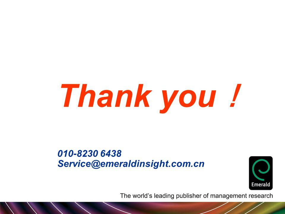 Thank you ! 010-8230 6438 Service@emeraldinsight.com.cn