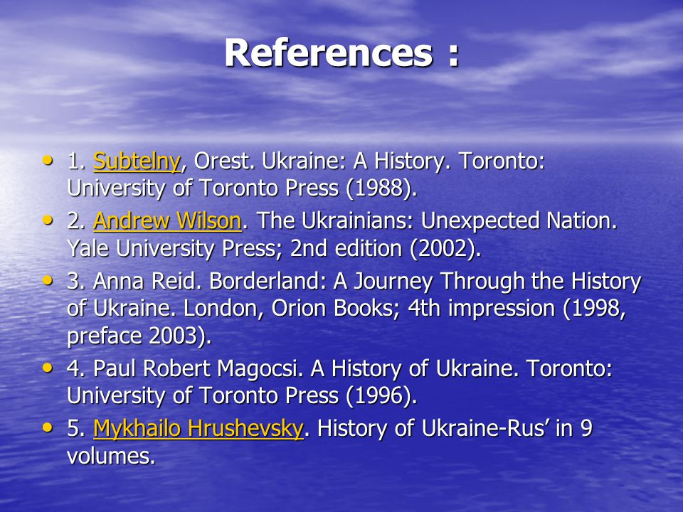 References : 1. Subtelny, Orest. Ukraine: A History.