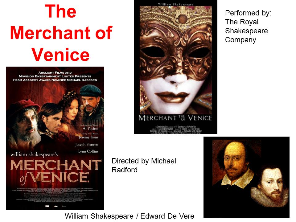William Shakespeare / Edward De Vere Performed by: The Royal Shakespeare Company Directed by Michael Radford