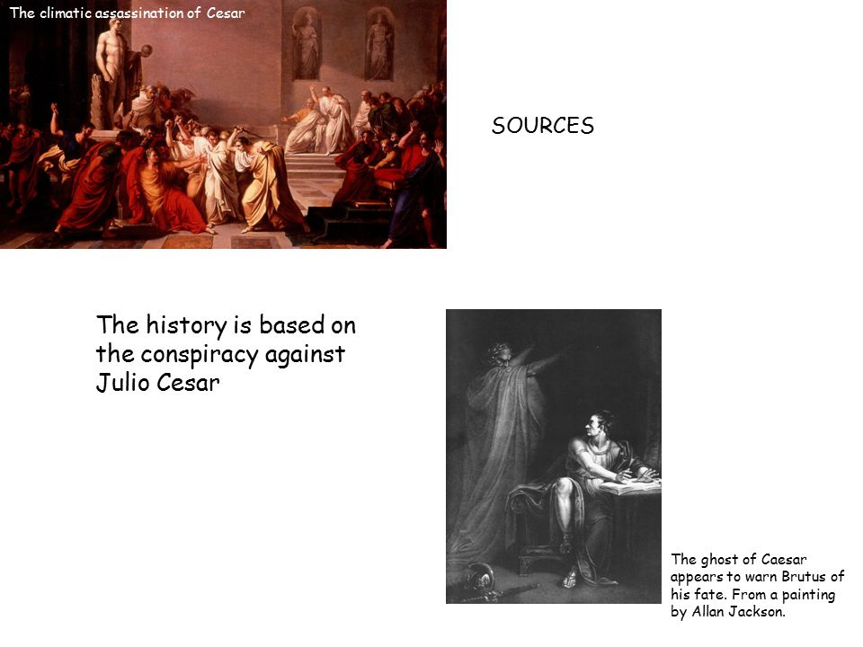 The climatic assassination of Cesar The ghost of Caesar appears to warn Brutus of his fate.