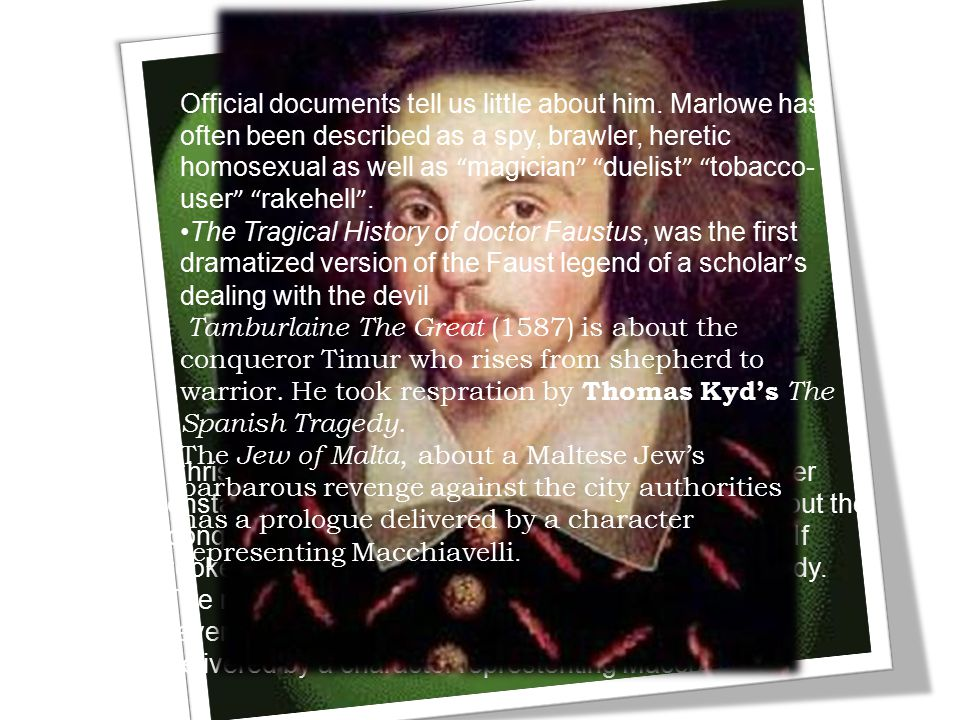 Christopher Marlowe's (1564-1593) first play performer onstage.