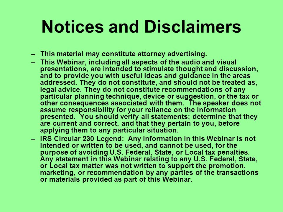 Notices and Disclaimers –This material may constitute attorney advertising.