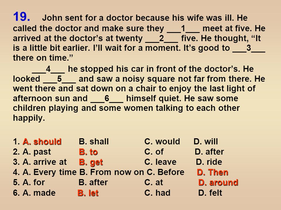 19. John sent for a doctor because his wife was ill.