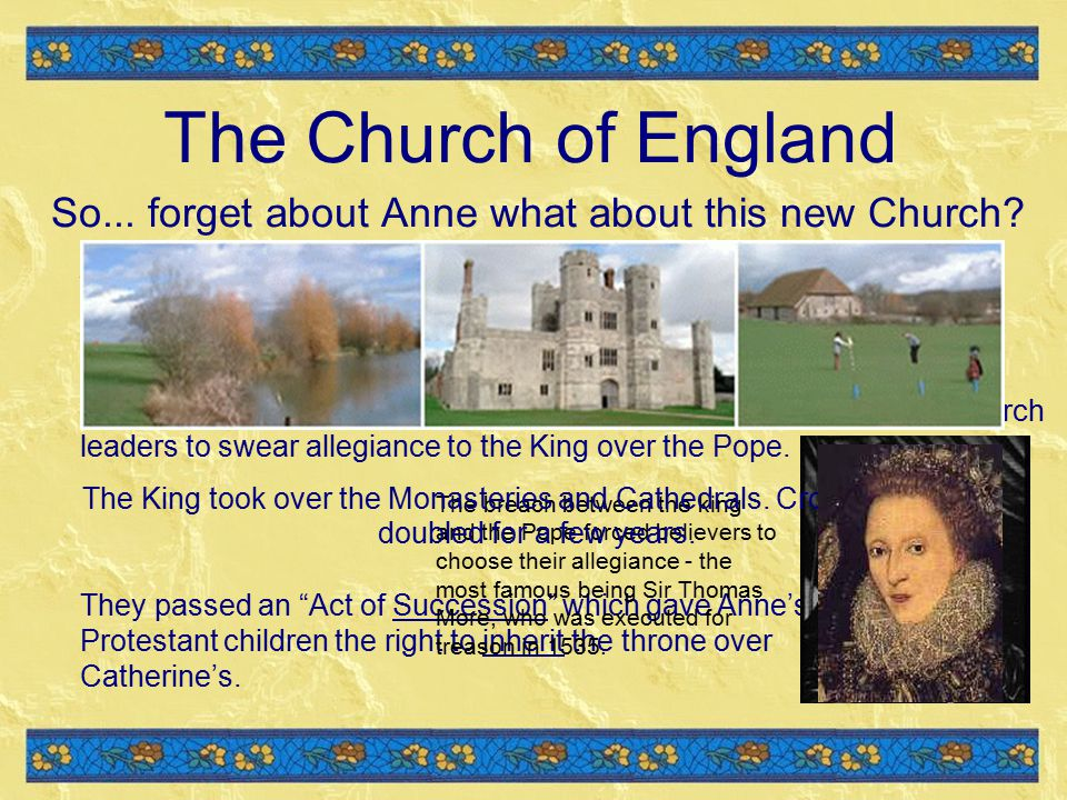 They passed an Act of Succession which gave Anne's Protestant children the right to inherit the throne over Catherine's.