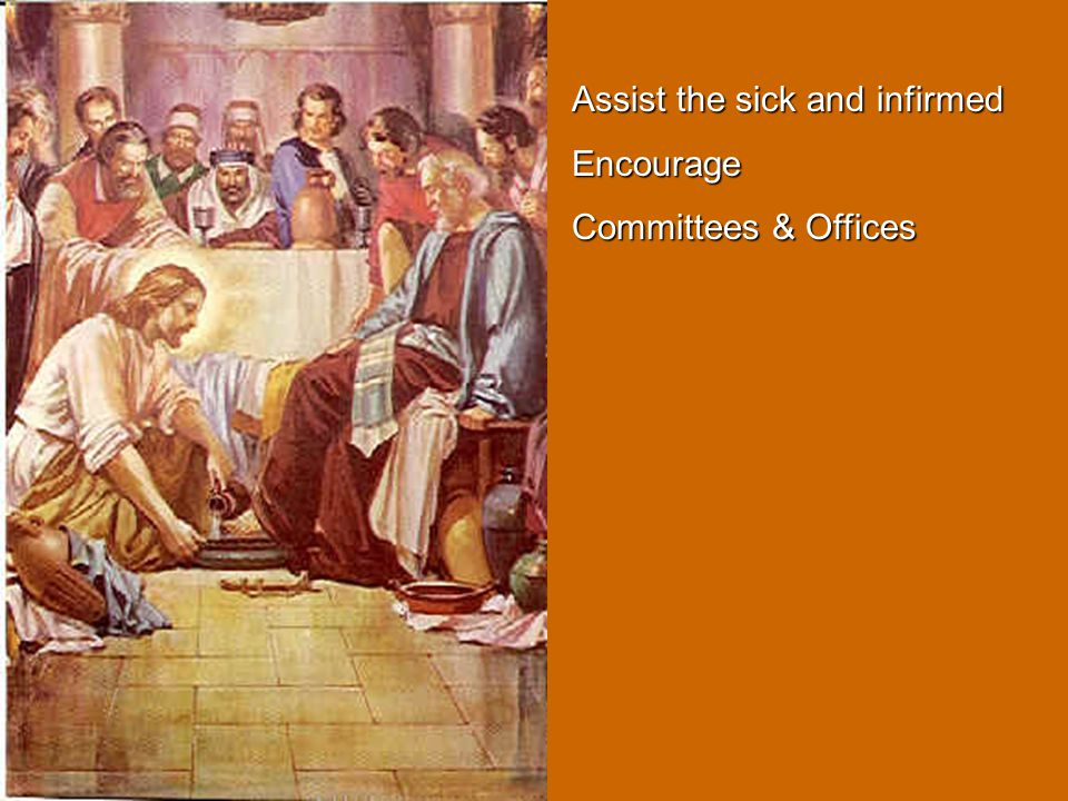 Assist the sick and infirmed Encourage Committees & Offices Conventions, Hall, Camp & food provisions food provisions