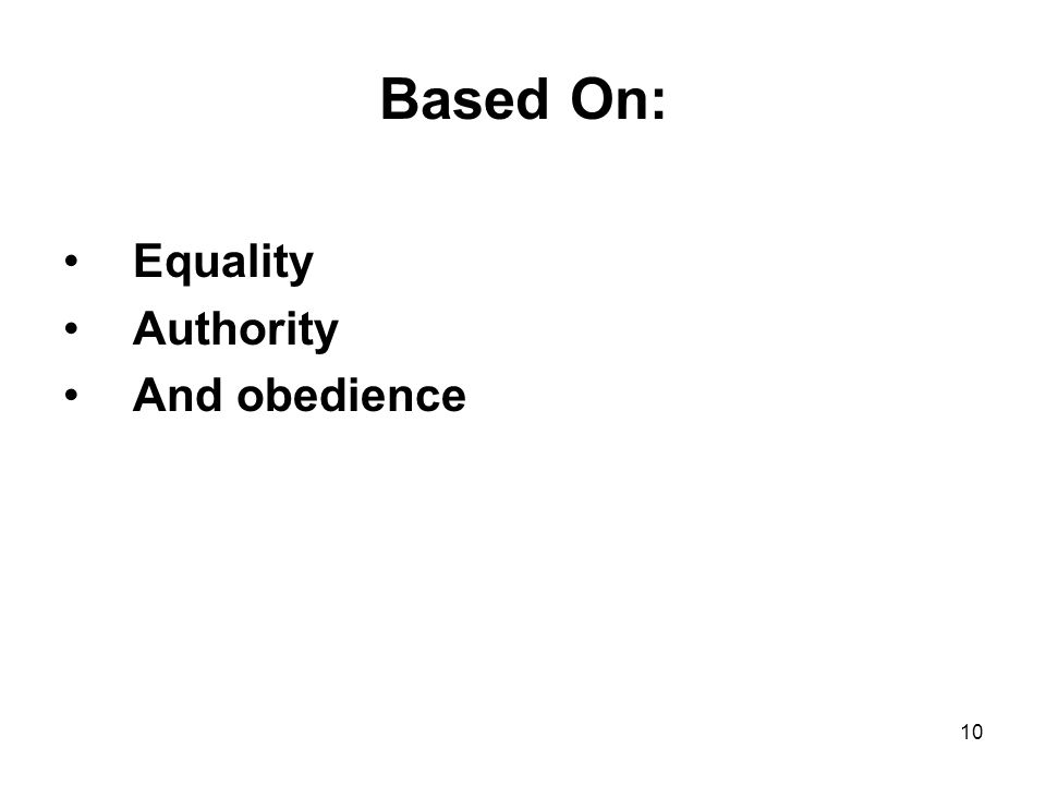 10 Based On: Equality Authority And obedience