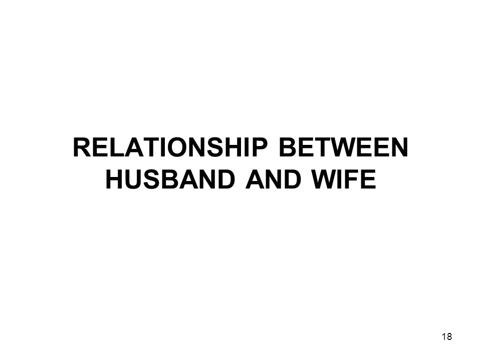 18 RELATIONSHIP BETWEEN HUSBAND AND WIFE