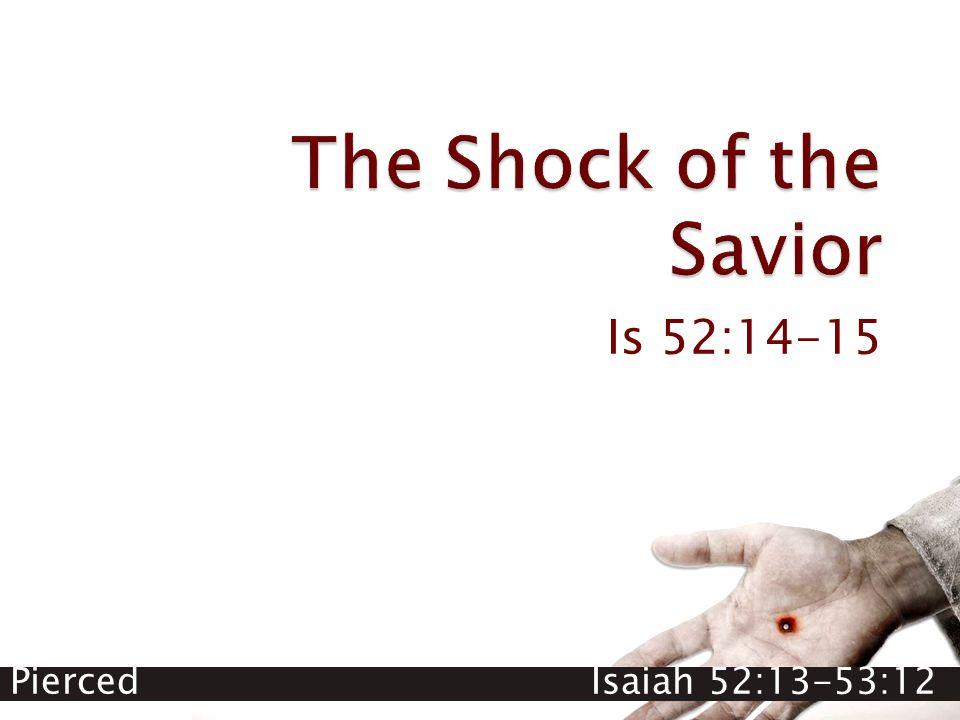 Is 52:14-15