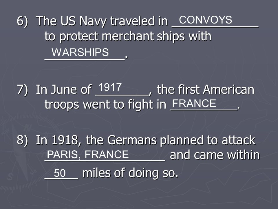 6) The US Navy traveled in _____________ to protect merchant ships with ____________.