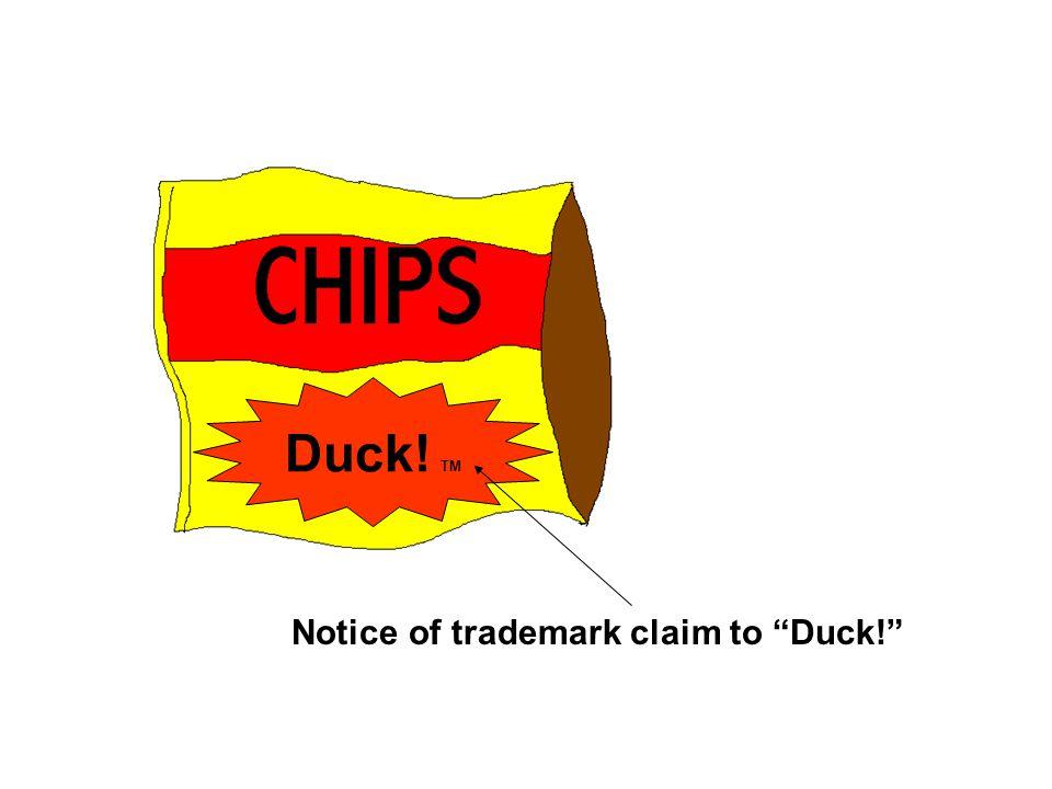 Duck! TM Notice of trademark claim to Duck!