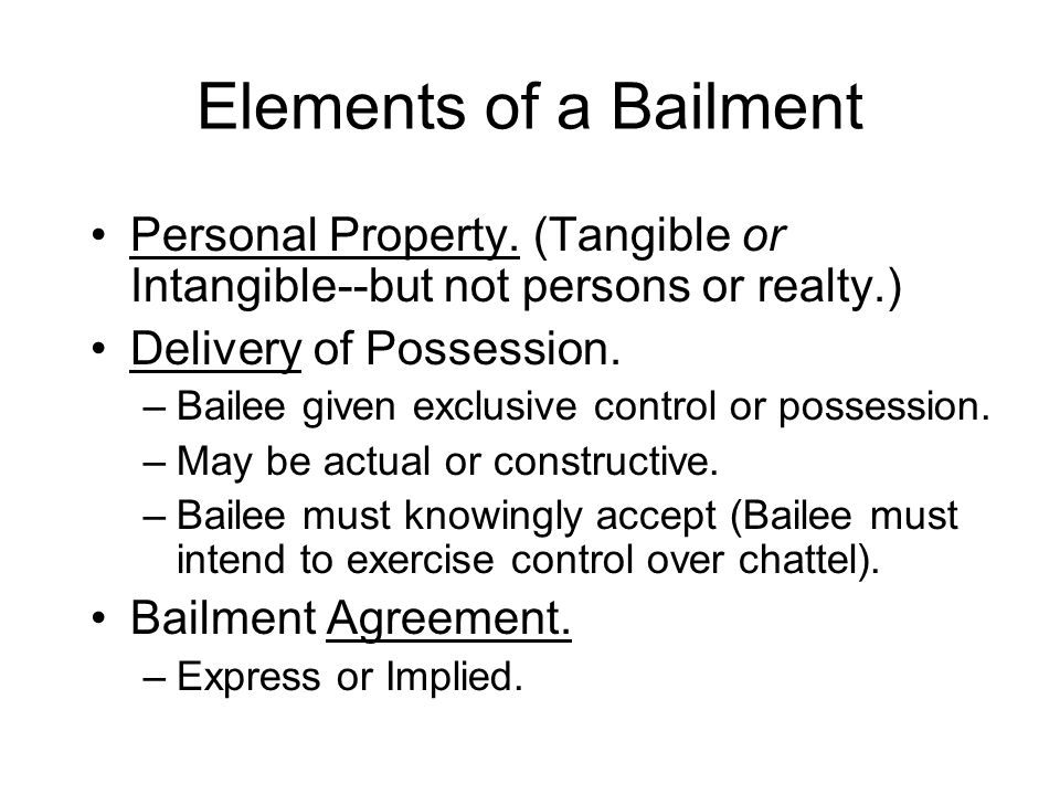 Elements of a Bailment Personal Property.