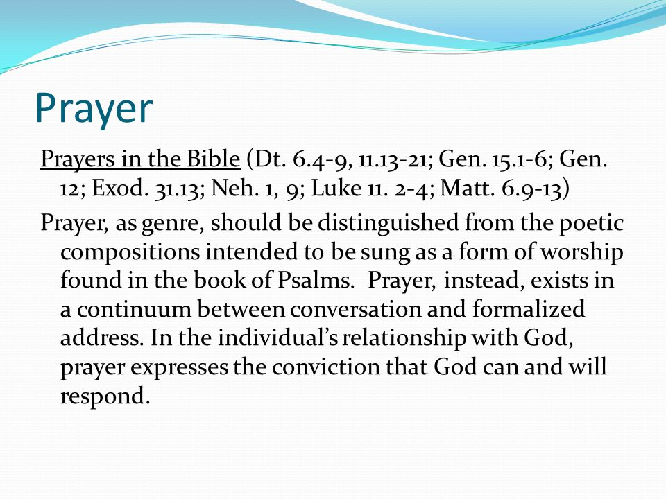 Prayer Prayers in the Bible (Dt. 6.4-9, 11.13-21; Gen.